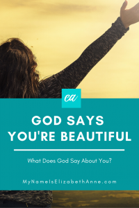 god says you're beautiful