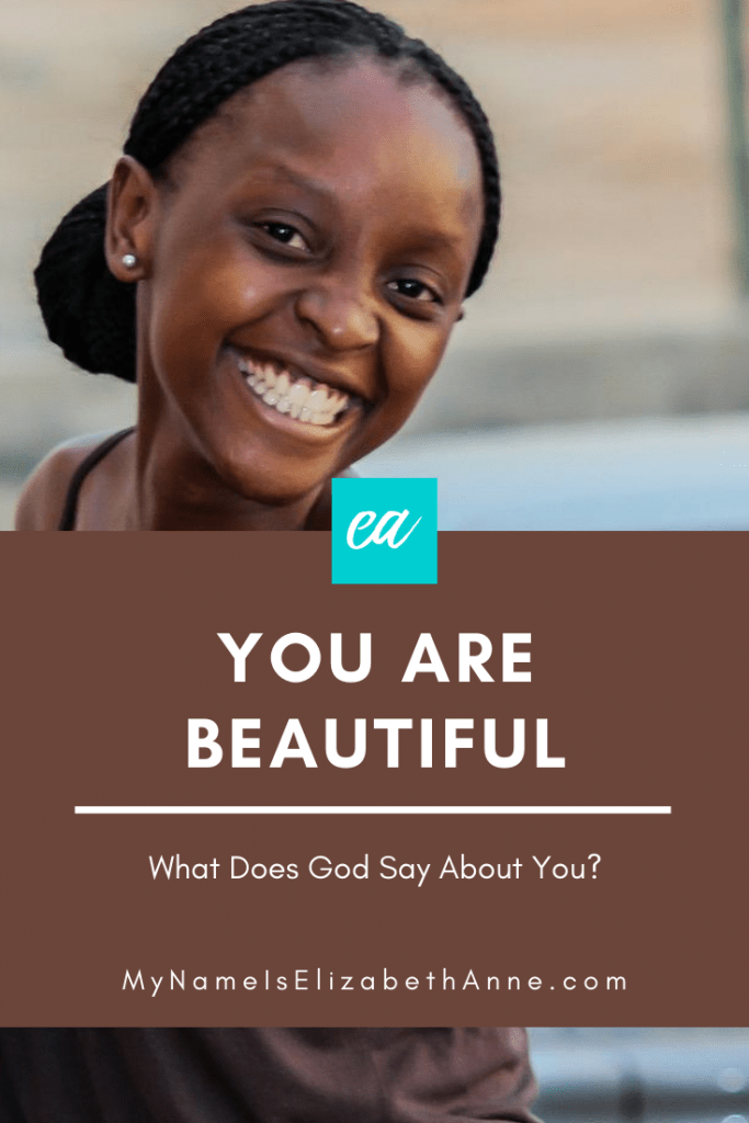you are beautiful what does god say about you Elizabeth Anne joy