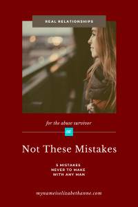 5 Mistakes Never to Make a Man My Name Is Elizabeth Anne