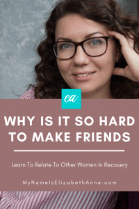 Why Is It So Hard To Make Friends In Recovery