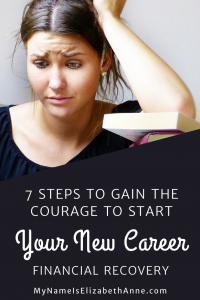 7 Steps To Gain The Courage To Start Your New Career My Name Is Elizabeth Anne